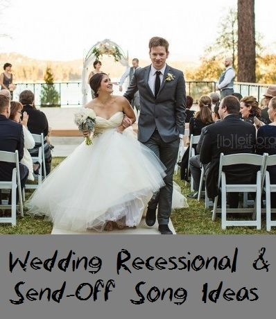 Comprehensive list of wedding Recessional & Send-Off songs...including suggestions from DJ Staci, past songs from real couples, Spanish, country, etc.