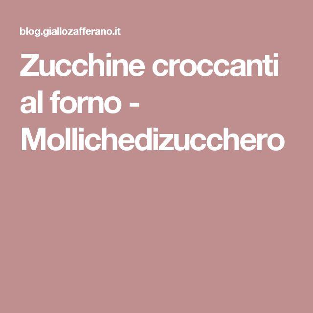 Zucchine croccanti al forno - Mollichedizucchero