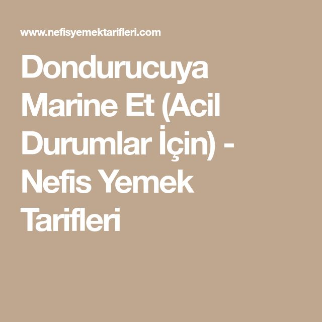 Dondurucuya Marine Et (Acil Durumlar İçin) - Nefis Yemek Tarifleri
