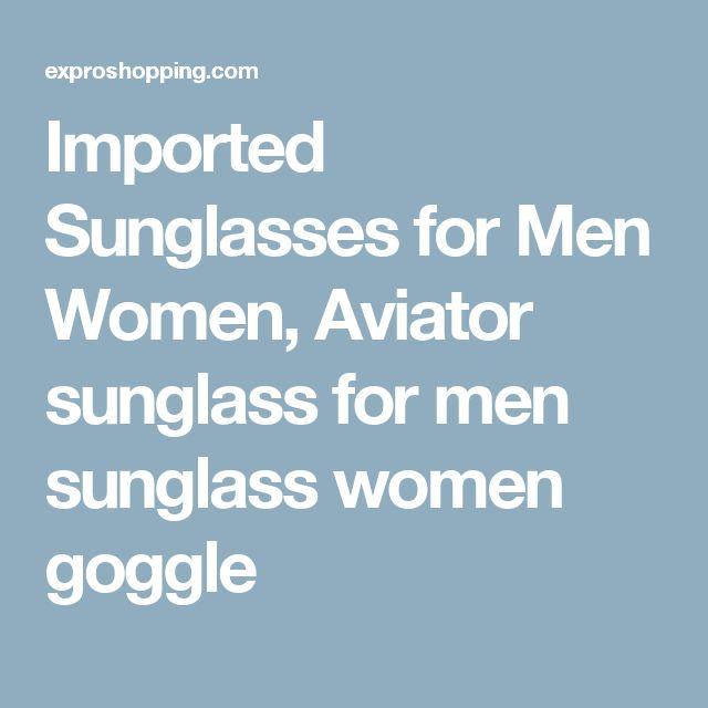 Imported Sunglasses for Men Women, Aviator sunglass for men sunglass women goggle