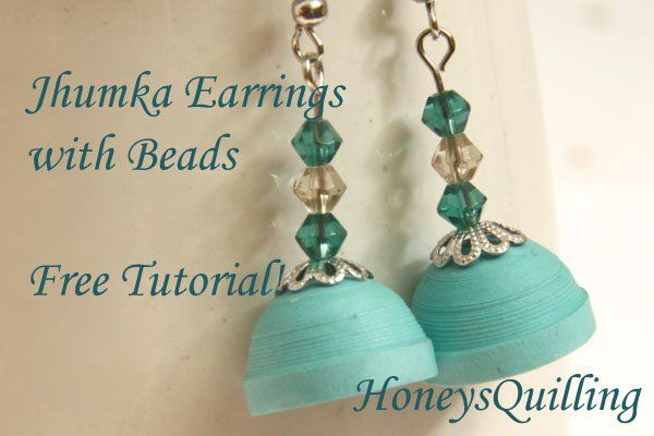 Free Tutorial – Paper Quilled Jhumka Earrings with Beads - Honey's Quilling