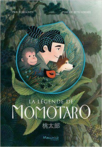 Amazon.fr - La légende de Momotaro - Margot Remy-Verdier, Paul Echegoyen - Livres