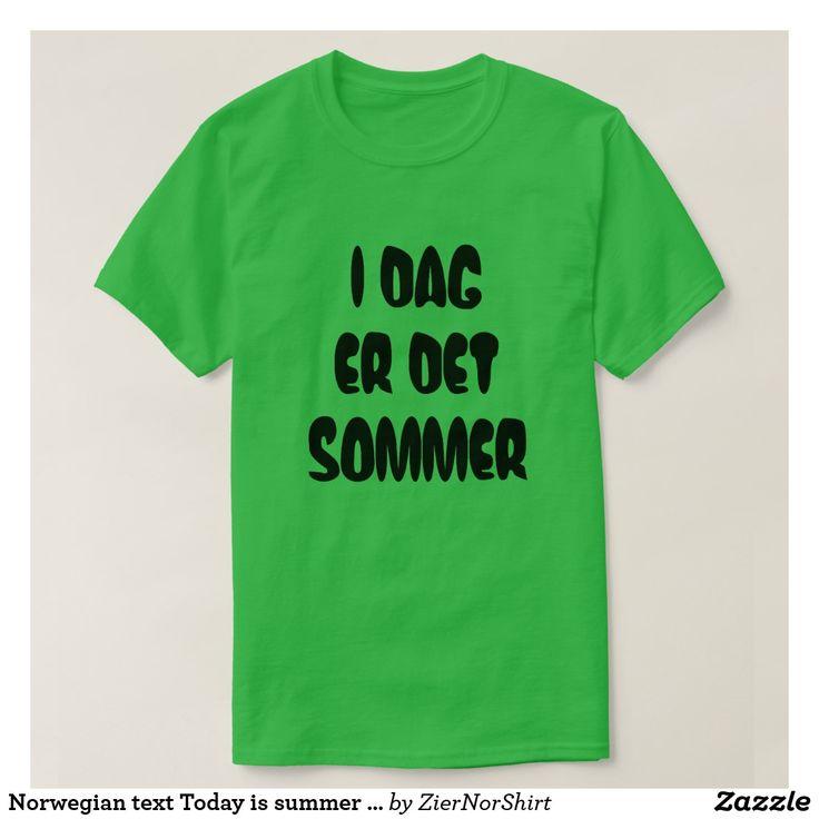 Norwegian text Today is summer  in Norwegian T-Shirt