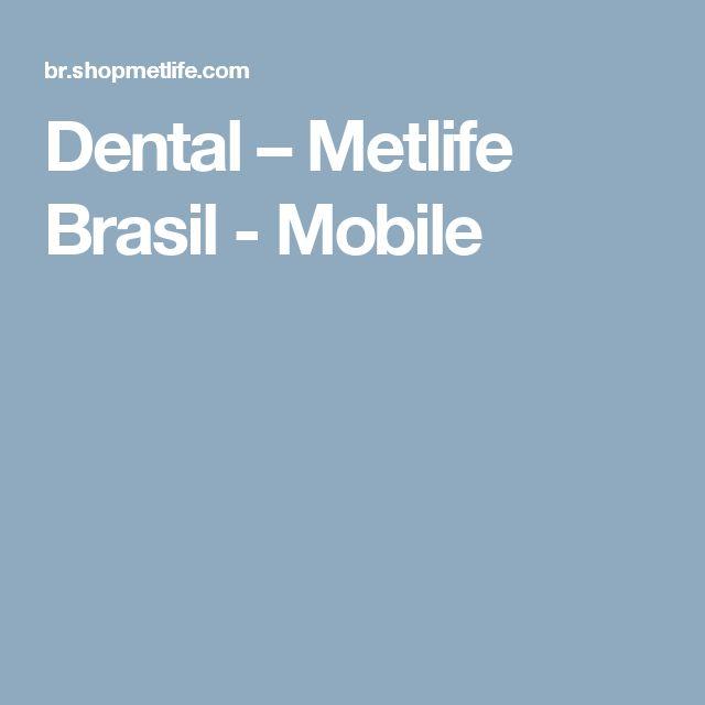 Dental – Metlife Brasil - Mobile