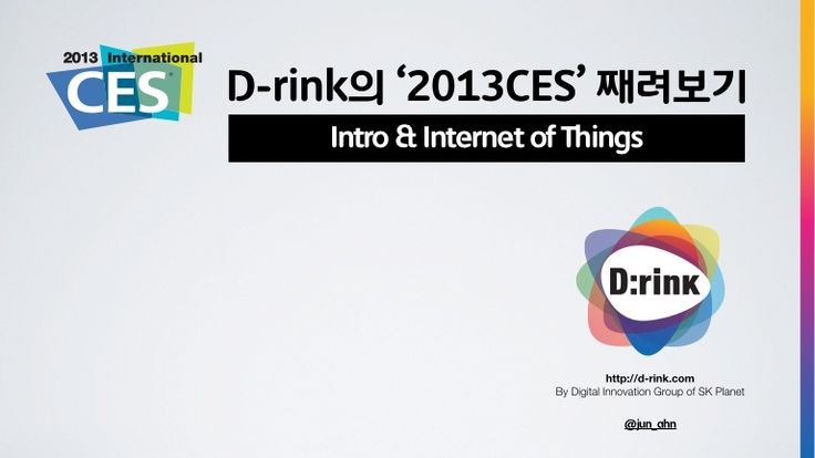 2013 ces rrecap_Intro & Internet of Things by D:rink via slideshare