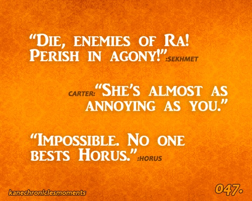 No one bests Horus ~ Kane Chronicles Moments HSHAHAHAHAHAHAHHAHAHAHA I REAAAALLLY LOVE HORUS!!