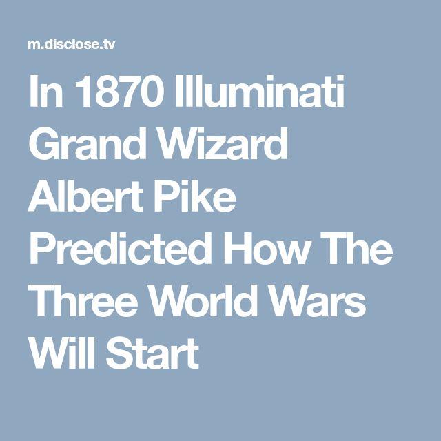 In 1870 Illuminati Grand Wizard Albert Pike Predicted How The Three World Wars Will Start