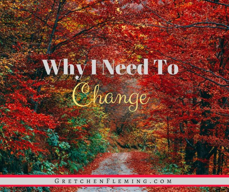 Why I Need to Change - Gretchen Fleming