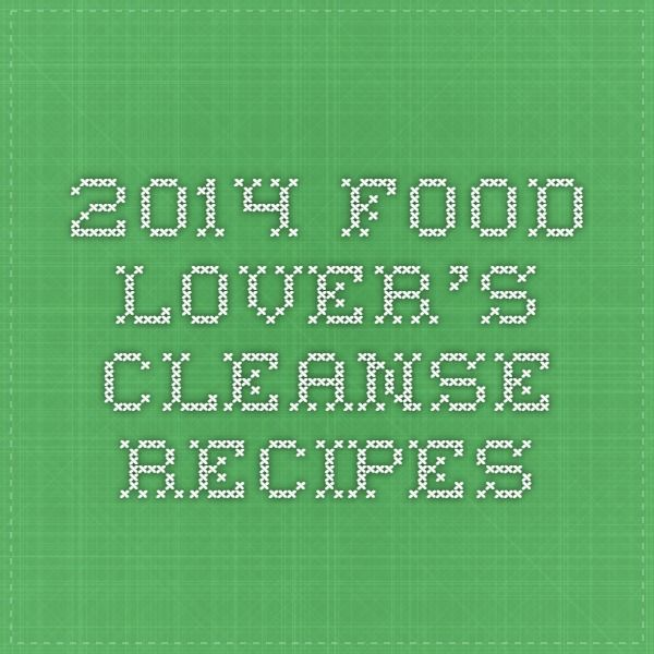 2014 Food Lover's Cleanse Recipes