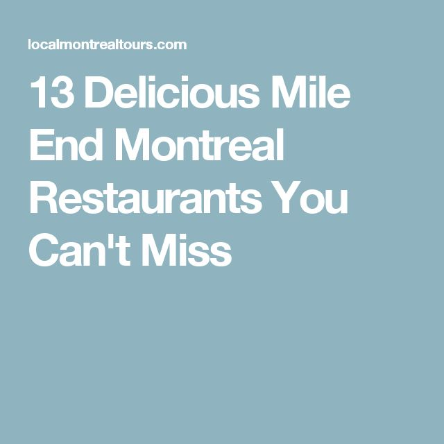 13 Delicious Mile End Montreal Restaurants You Can't Miss