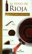 El vino de Rioja : el libro clave para conocer la cultura del Rioja.  L/Bc 663.2 VIN   http://almena.uva.es/search~S1*spi?/cl%2FbC+663.2/cl+bc+663+2/151%2C179%2C278%2CE/frameset&FF=cl+bc+663+2+vin&1%2C%2C4