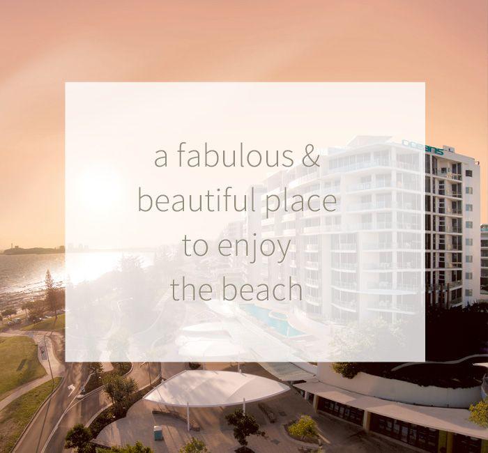 A fabulous and beautiful place to enjoy the beach http://www.oceansmooloolaba.com.au