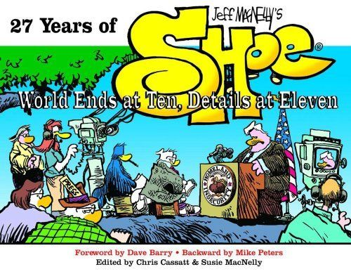 27 Years of Shoe: World Ends at Ten, Details at Eleven by Jeff MacNelly. $16.57. Author: Jeff MacNelly. Publication: September 1, 2004. Publisher: Andrews McMeel Publishing (September 1, 2004)