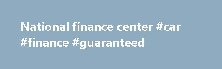 National finance center #car #finance #guaranteed http://cash.remmont.com/national-finance-center-car-finance-guaranteed/  #national finance center # United States Department of Agriculture About NFC The National Finance Center (NFC) is a Shared Service Provider for Financial Management Services and Human Resources Management Services. We are well-positioned to assist your Agency in achieving cost-effective,... Read more