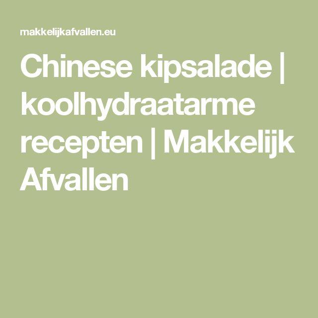 Chinese kipsalade | koolhydraatarme recepten | Makkelijk Afvallen
