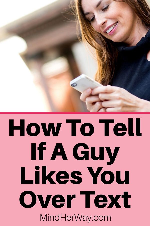 How To Tell If A Guy Likes You Over Text 15 Signs Mind Her Way A Guy Like You Signs Guys Like You Does He Like You