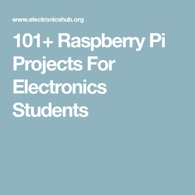 101+ Raspberry Pi Projects For Electronics Students