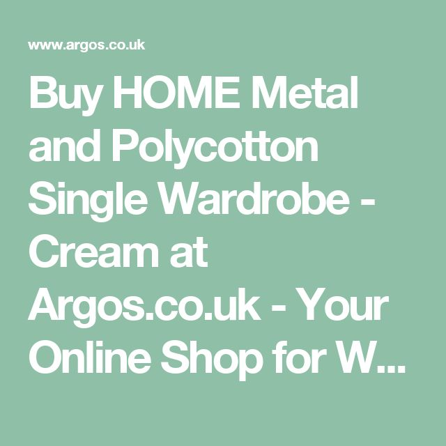 Buy HOME Metal and Polycotton Single Wardrobe - Cream at Argos.co.uk - Your Online Shop for Wardrobes, Bedroom furniture, Home and garden.