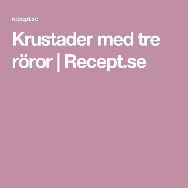 Krustader med tre röror | Recept.se