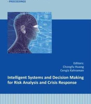 Intelligent Systems And Decision Making For Risk Analysis And Crisis Response PDF