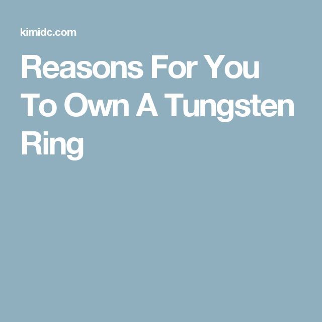 Reasons For You To Own A Tungsten Ring
