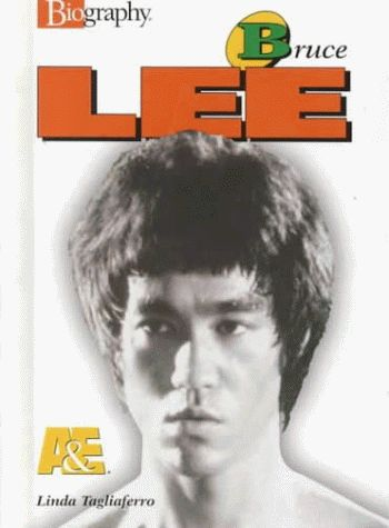 Bruce Lee: By Linda Tagliaferro (A & E Biography)