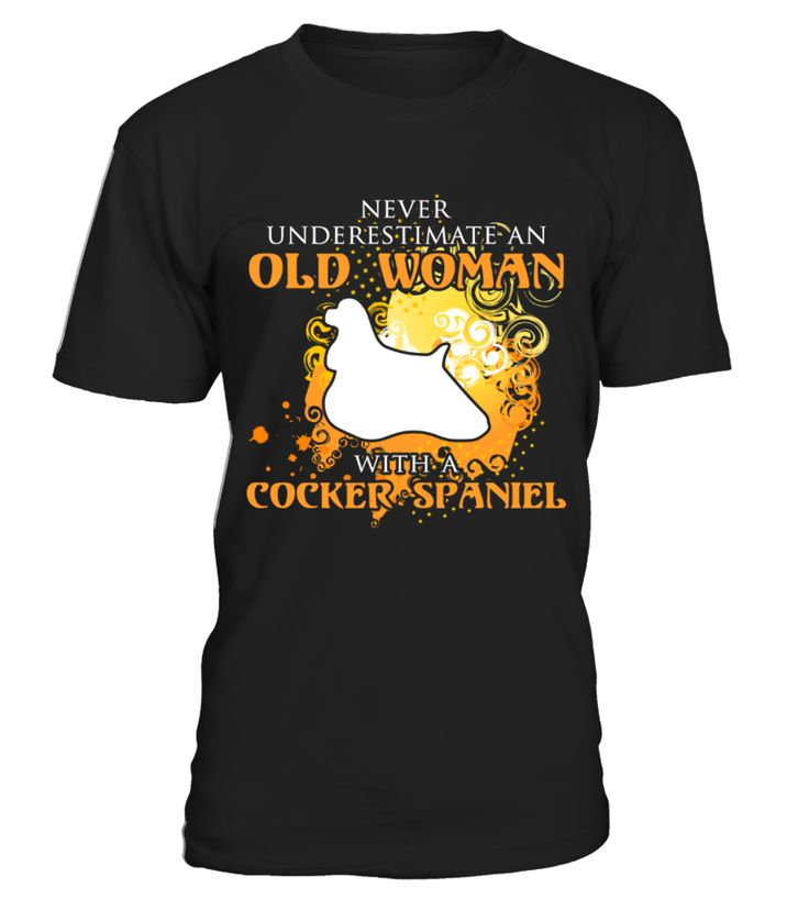 Old women with Cocker Spaniel Funny T-Shirt  Funny Cocker Spaniel T-shirt, Best Cocker Spaniel T-shirt