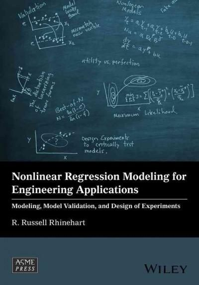 Nonlinear Regression Modeling for Engineering Applications: Modeling, Model Validation, and Enabling Design of Ex...