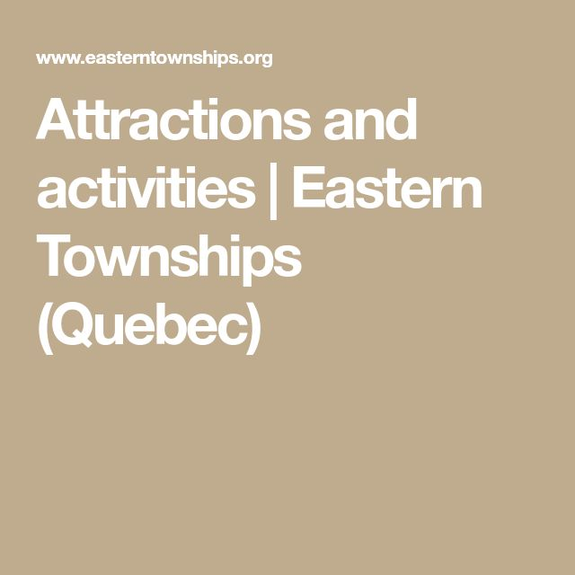 Best Quebec And Eastern Canada Ontario Nova Scotia New - 7 things to see and do in quebecs eastern townships