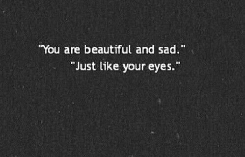 Black and White depressed depression sad suicide eyes quotes beautiful hipster alone you indie Grunge broken book dark self harm cutter cutting harm sadness depressing depressive depressão cutters depressing quotes suicidal girl depressing thoughts