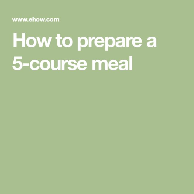 How to prepare a 5-course meal