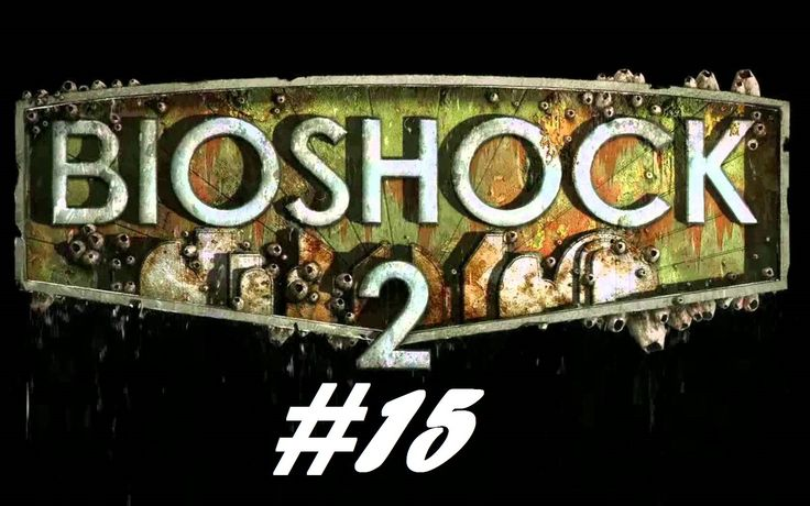 BioShock 2 - He asked to be killed [Part 15]