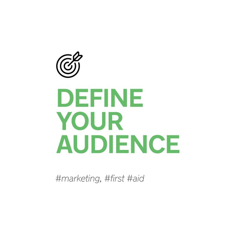 Define your audience! #marketing, #first #aid. #gigin #culture