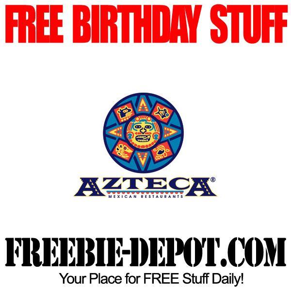 BIRTHDAY FREEBIE - Azteca Mexican Restaurants - FREE BDay Entree