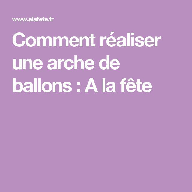 17 meilleures id es propos de arche ballon sur pinterest ballons g teaux - Comment faire une arche ...