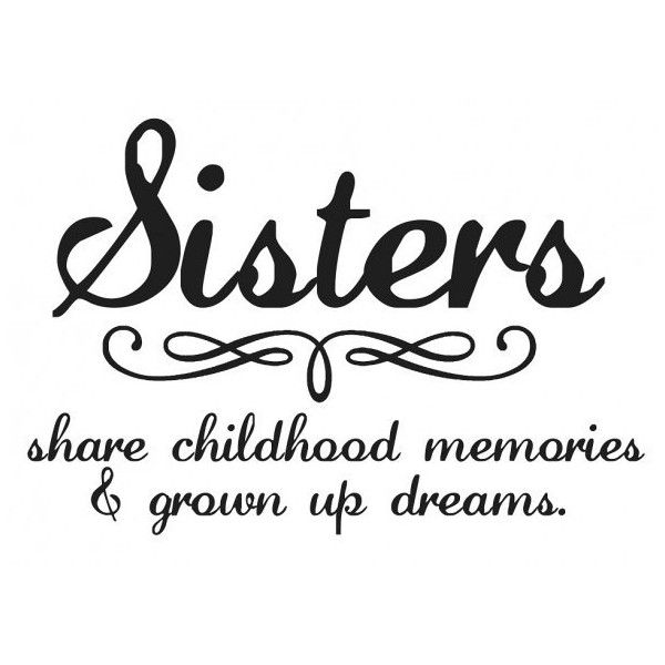 10 Lovely Sister Quotes (with Pictures) ❤ liked on Polyvore