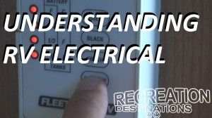 Understanding RV Electrical Systems Part I -Published April 19, 2014 | By Cliff