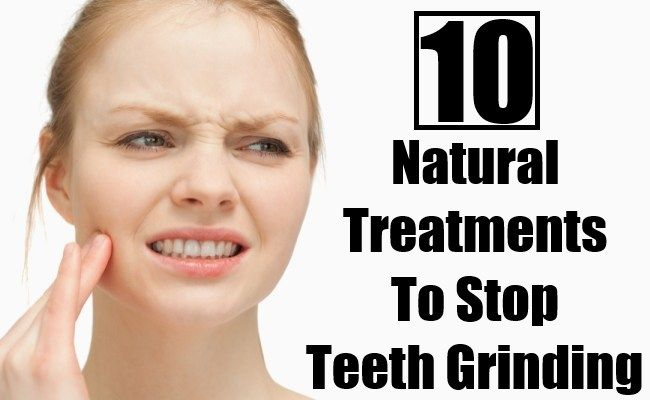 10 Natural Treatments To Stop Teeth Grinding