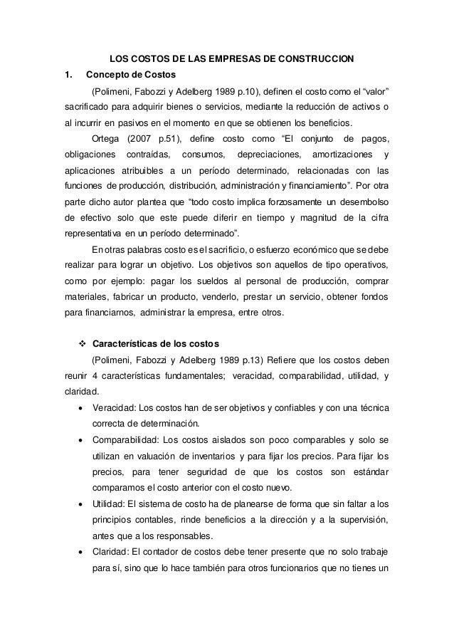 LOS COSTOS DE LAS EMPRESAS DE CONSTRUCCION  1. Concepto de Costos  (Polimeni, Fabozzi y Adelberg 1989 p.10), definen el cost...