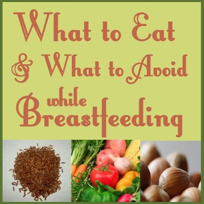 What to eat and what to avoid while breastfeeding. A great list that you can print off.