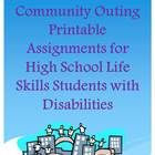Community Outing Printable Assignments for Secondary Life Skills Students