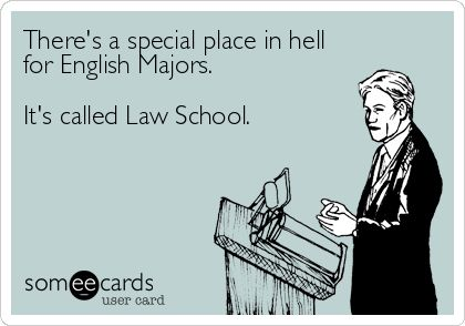 ...because reading and writing in Law School is a totally different kind of animal...what a cruel, cruel trick!!!