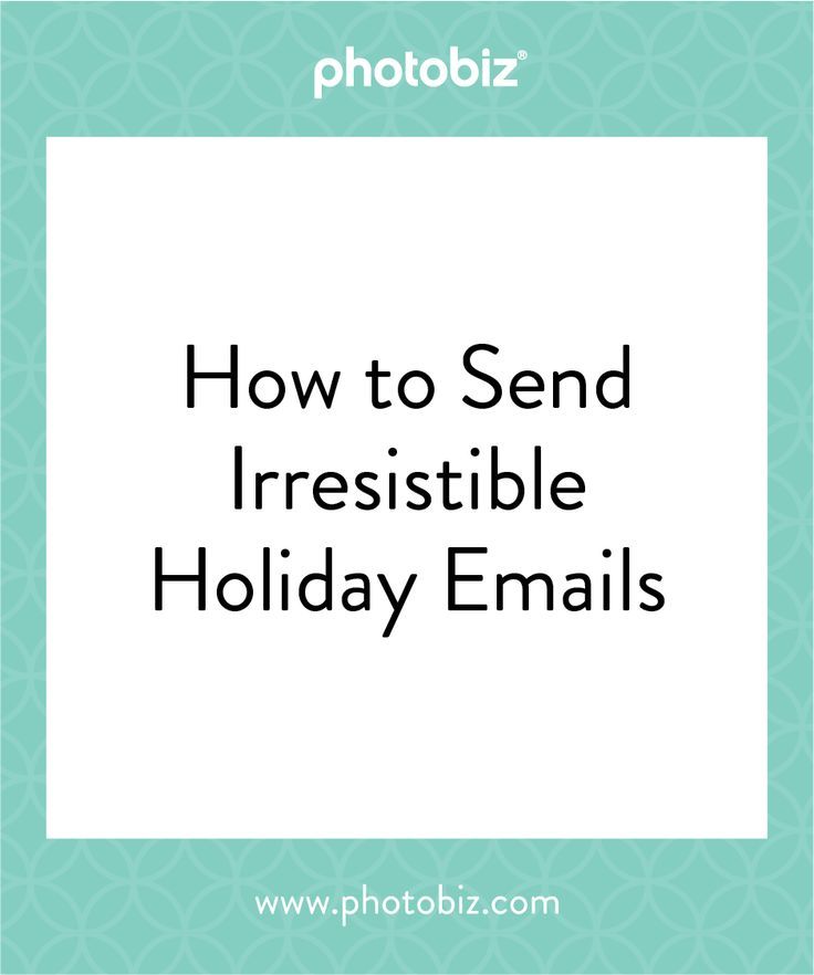 How To Send Irresistible Holiday Emails