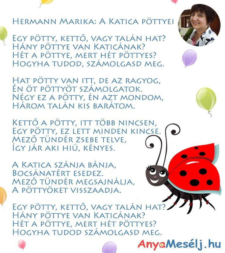 A vershez tartozó mesét itt tudjátok elolvasni: http://www.anyameselj.hu/a-katica-elveszett-pottyei/