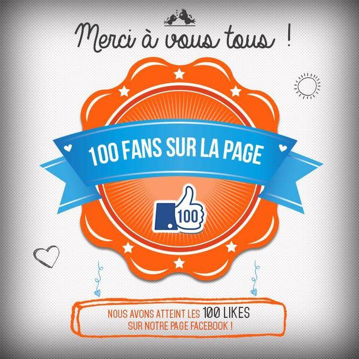 Nous avons atteint les 100 fans sur notre page Facebook. Merci à vous tous, n'oubliez pas de parler de nous, de partager nos liens, nos posts, et de liker