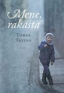 Kansi: Tomek Tryzna: Mene, rakasta