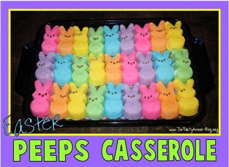 Peeps Casserole...I bet this is REALLY sweet...but abby would love it.