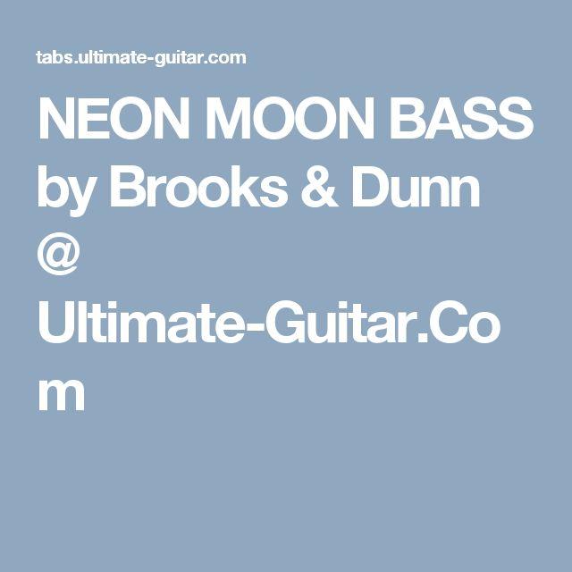 NEON MOON BASS by Brooks & Dunn @ Ultimate-Guitar.Com