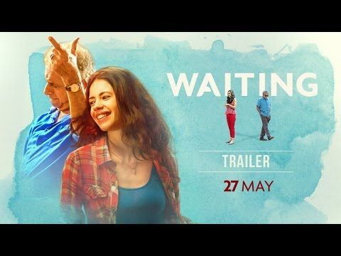 Waiting Trailer: Kalki Koechlin & Naseeruddin Shah all set to charm you with this slice of life movie   Latest News & Gossip on Popular Trends at India.com