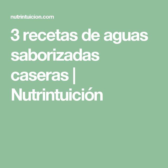 3 recetas de aguas saborizadas caseras | Nutrintuición